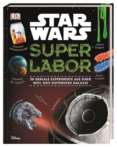 Star Wars™ Superlabor - 20 geniale Experimente aus einer weit, weit entfernten Galaxis