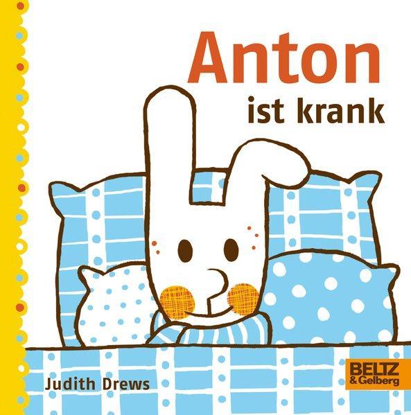 Anton ist krank - Vierfarbiges Pappbilderbuch