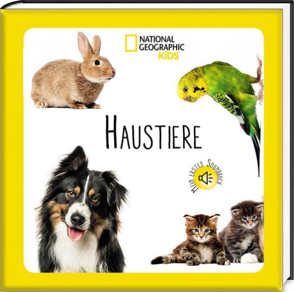 Mein erstes Soundbuch: Haustiere - National Geographic Kids