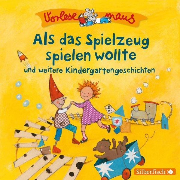 CD Vorlesemaus: Als das Spielzeug spielen wollte und weitere Kindergartengeschichten