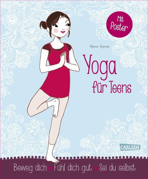 Yoga für Teens - Beweg dich - Fühl dich gut - Sei du selbst