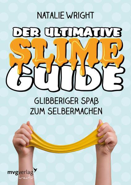 Der ultimative Slime-Guide - Glibberiger Spaß zum Selbermachen (Mängelexemplar)
