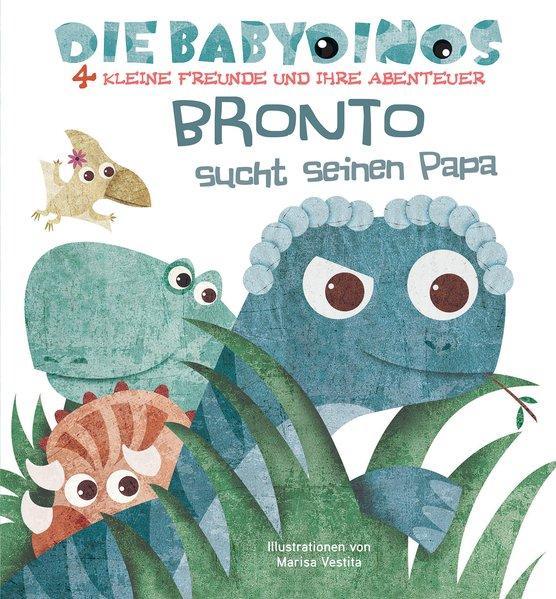 Bronto sucht seinen Papa - Die Babydinos