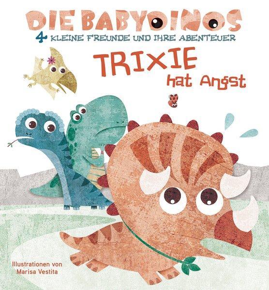 Trixie hat Angst - Die Babydinos