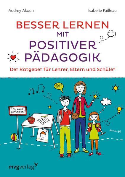 Besser lernen mit positiver Pädagogik - Der Ratgeber für Lehrer und Eltern (Mängelexemplar)