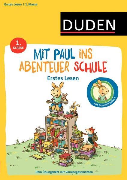 Mit Paul ins Abenteuer Schule - Erstes Lesen - 1. Klasse - Dein Übungsheft + Vorlesegeschichten