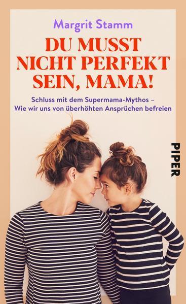 Du musst nicht perfekt sein, Mama! - Schluss mit dem Supermama-Mythos (Mängelexemplar)