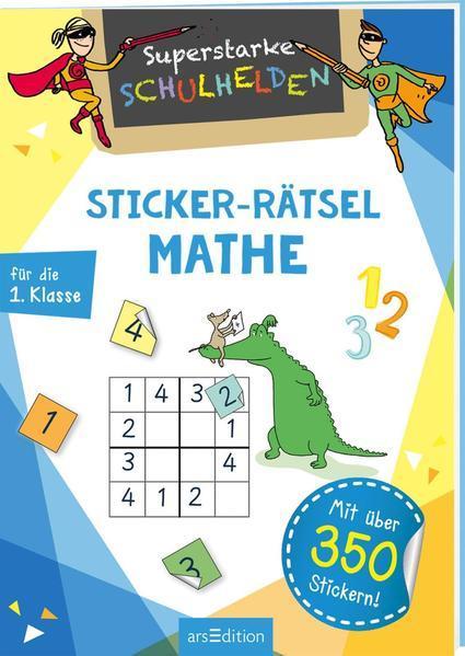 Superstarke Schulhelden - Sticker-Rätsel Mathe - Mit über 350 Stickern!