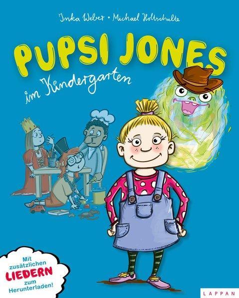 Pupsi Jones im Kindergarten - Mit zusätzlichen Liedern zum Herunterladen!