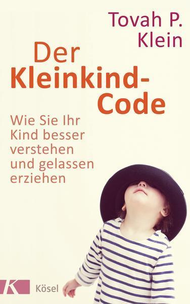 Der Kleinkind-Code - Wie Sie Ihr Kind besser verstehen und gelassen erziehen (Mängelexemplar)