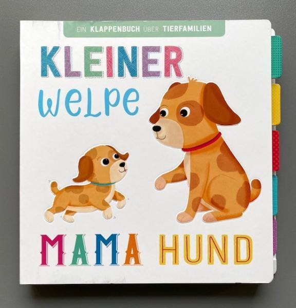 Kleiner Welpe, Mama Hund - Klappenbuch über Tierfamilien (Mängelexemplar)