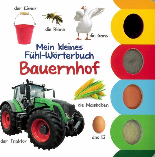 Mein kleines Fühl-Wörterbuch: Bauernhof
