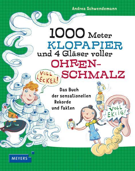 1000 Meter Klopapier und 4 Gläser voller Ohrenschmalz - Das Buch der sensationellen Rekorde