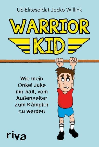 Warrior Kid - Wie mein Onkel Jake mir half, vom Außenseiter zum Kämpfer zu werden (Mängelexemplar)