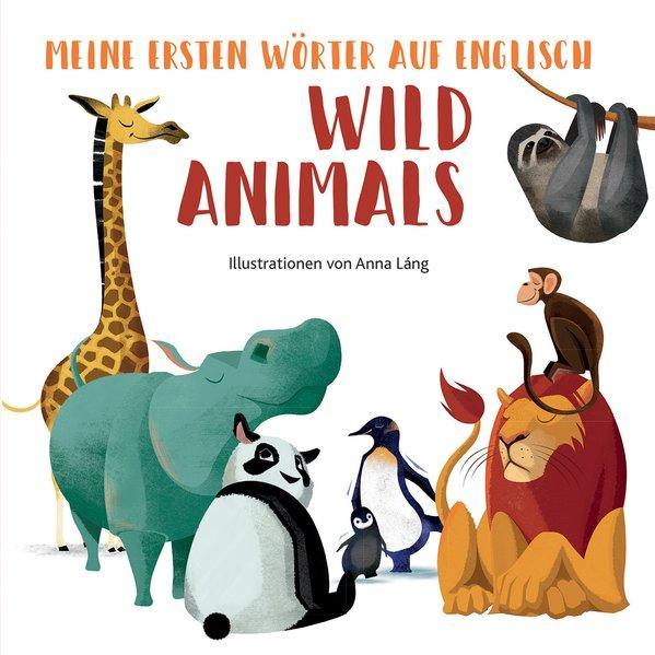 Wild Animals - Meine ersten Wörter auf English