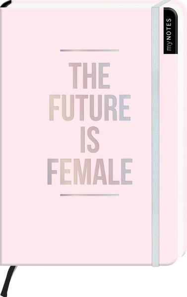 myNOTES The future is female - Notizbuch im Mediumformat für Träume, Pläne und Ideen