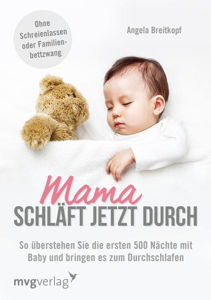 Mama schläft jetzt durch - die ersten 500 Nächte mit Baby überstehen (Mängelexemplar)