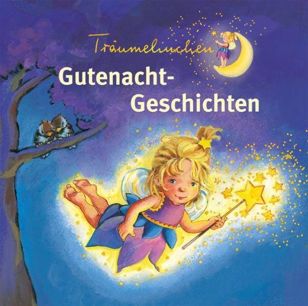 Träumelinchen - Gute-Nacht-Geschichten