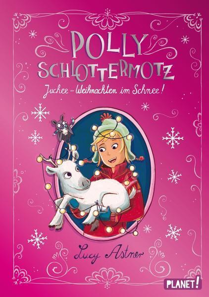 Polly Schlottermotz: Juchee – Weihnachten im Schnee! (Mängelexemplar)
