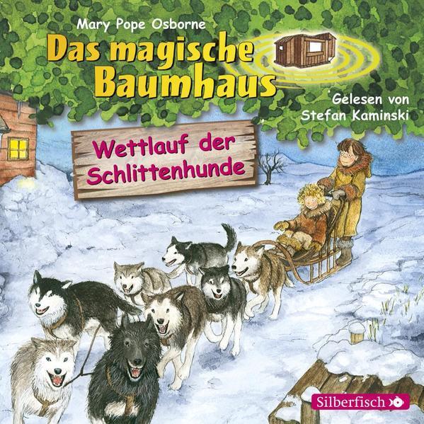 Wettlauf der Schlittenhunde (Das magische Baumhaus 52) - Hörbuch 1 CD