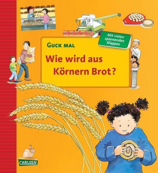Aktion: Guck mal: Wie wird aus Körnern Brot? - Pappbilderbuch mit vielen spannenden Klappen