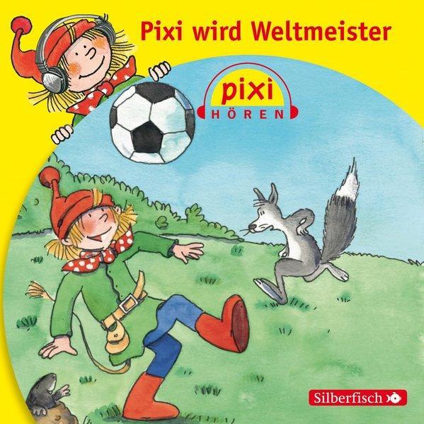 Pixi Hören: Pixi wird Weltmeister - 1 CD
