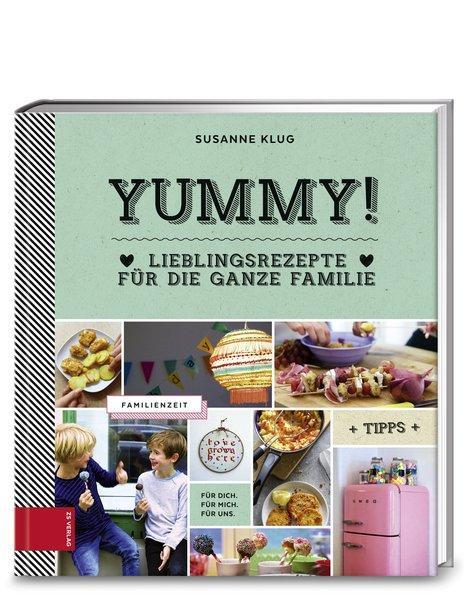 Yummy! Lieblingsrezepte für die ganze Familie (Mängelexemplar)